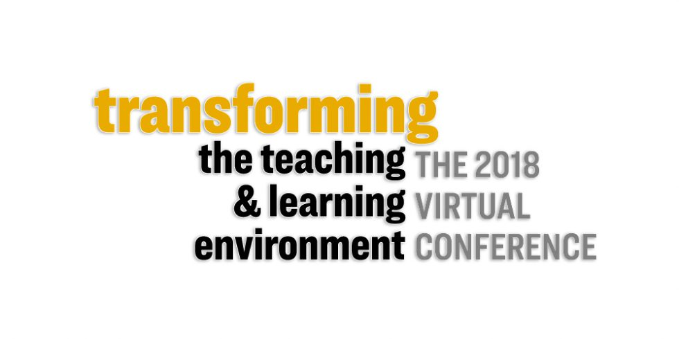 Transforming The Teaching & Learning Environment Virtual Conference