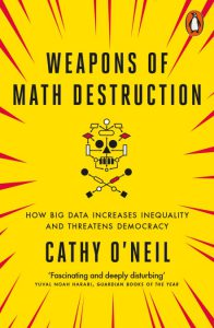 "Book cover of ""Weapons of Math Destruction"" by Cathy O'Neil"