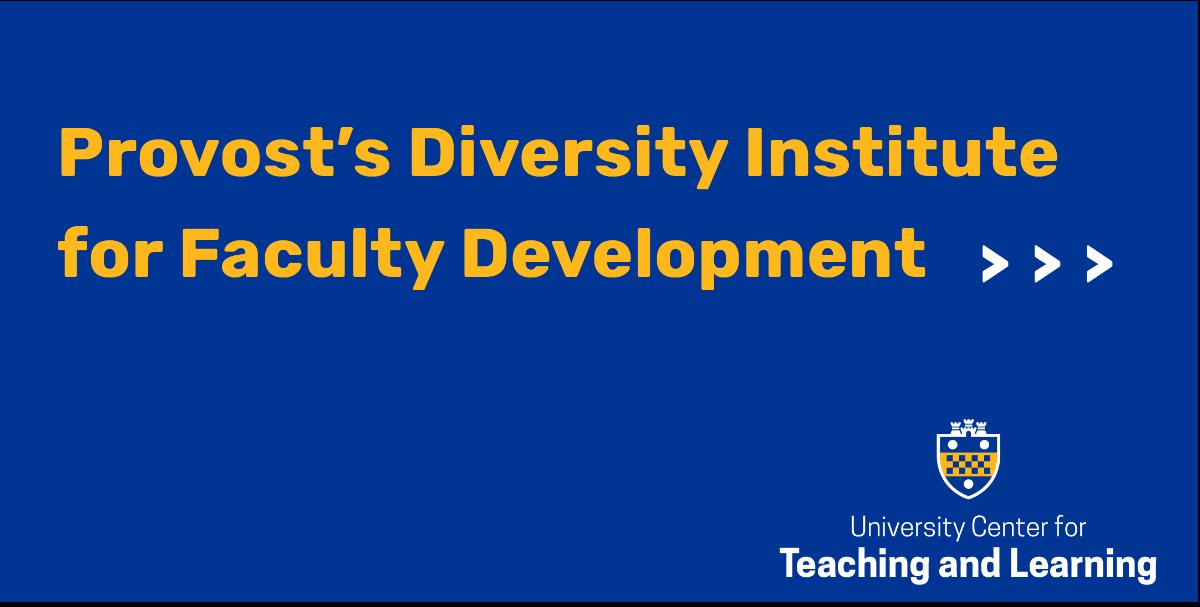 Provost's Diversity Institute for Faculty Development header